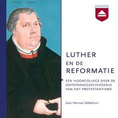Luther en de Reformatie | Herman Selderhuis: Herman Selderhuis behandelt in 2 colleges van ruim een uur de geschiedenis van de Reformatie…