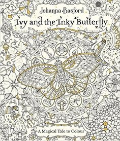 Ivy And The Inky Butterfly Colouring Books Amazoncouk Johanna Basford Coloring