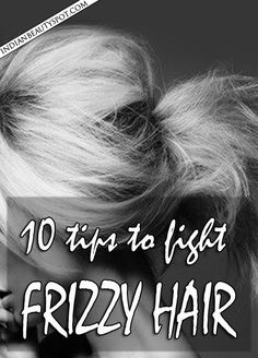 10 Tips to tame dry, frizzy hair