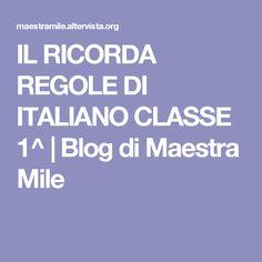 IL RICORDA REGOLE DI ITALIANO CLASSE 1^ | Blog di Maestra Mile