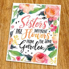 """Sisters are Different Flowers Print (Unframed), Inspirational Print, Living Room Decor, Nursery Wall Art, Entrance Decor, Girl Gift, Watercolor Flower, 8x10"""", TB-057. Props and frame are not included. This work is designed by using a font that kids like. Kids like to look at simple picture not a complicated one. This artwork will reinforce child development. All kids will enjoy this artwork. This artwork is printed on premium heavy matte photo paper with fade-resistant ink."""