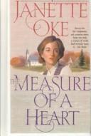 Measure Of A Heart by Janette Oke