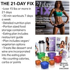 21 days fix. Lose 10-15 pounds learn how eat healthy portion controlled meals along with 30 minutes of exercise a day. Learn more here www.stephanierosefitness,com/21dayfix/
