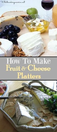How To Make Fruit & Cheese Platters - Best Wine & Cheese Platters  |  whatscookingamerica.net  |  #fruit #cheese #wine #platter #board