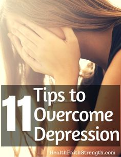 Depression is a tough thing to experience. Here are 11 tips to overcome depression! | HealthFaithStrength.com