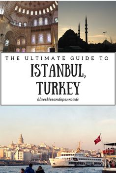 The Ultimate Guide to traveling to Istanbul, Turkey blueskiesandopenroads