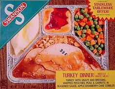 TV Dinner (note they are aluminum because we did NOT have microwaves yet!!)