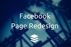 New Facebook Page Redesign: Everything You Need to Know to Optimize Your Page http://blog.bufferapp.com/facebook-page-redesign #Facebook #SocialMedia