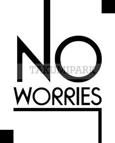 No Worries Quote Art Print Typographic Wall Decor by TakumiPark. It is a black and white photo print and comes in different sizes. The quote art is $11.88 and up.