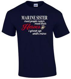 Marine Sister T-Shirt Military Tee Shirt Marine Sister Shirt Military Shirt Show Our Support The Few The Proud Sister Military Shirt by OurTshirtShack on Etsy https://www.etsy.com/listing/252625352/marine-sister-t-shirt-military-tee-shirt