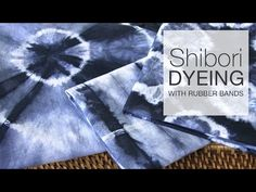 How to Dye Fabric - Shibori Tie-Dye with Rubber Bands - YouTube