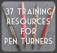 An excellent reference article for pen turners. 37 Training Resources for Pen Turners. A listing of books, forums, websites, videos, etc. Enjoy!