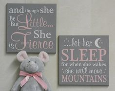 Pink and Gray Baby Girl Nursery Signs: and though she be but little she is fierce / let her sleep for when she wakes she will move mountains