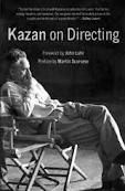 Kazan On Directing - A friend of mine recommended that I read this and it has become on of my favorite books on directing!  Obviously!