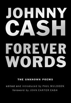 """Read """"Forever Words The Unknown Poems"""" by Johnny Cash available from Rakuten Kobo. These never-before-published poems by Johnny Cash make the perfect gifts for music lovers and fans alike. Edited and int. Johnny Cash, Great Books To Read, New Books, Good Books, Published Poems, Verses About Love, Poetry Foundation, Forever Book, Animaux"""