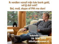 Foto: Ik werk vanaf mijn luie bank, ook iets voor jou?   Neem contact met mij op:  Yolanda Lippens - www.yolipower.nl/contact  06 1816 5913 Skype: yolipower.nl  Bereikbaar telefoon en Skype: ma-za 11:00-20:00 uur