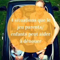 Quelles situations le jeu parents/ enfants peut-il aider à dénouer ? Qu'est-ce que propose la parentalité ludique ?