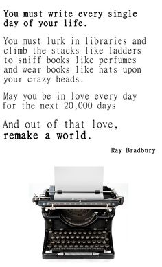 May you be in love every day for the next 20,000 days. And out of that love, remake a world.