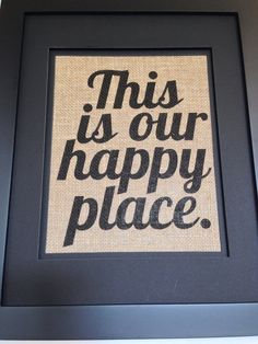 This is our happy place Burlap Art on Etsy, $12.00