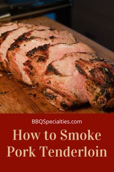 Smoked Meat Recipes, Rub Recipes, Smoked Pork, Pork Recipes, Pellet Grill Recipes, Smoker Recipes, Grilling Recipes, Bbq Pork Tenderloin, Sweet N Spicy