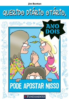 Pode Apostar Nisso. Livro 05 - Querido Diário Otário Ano Dois. http://editorafundamento.com.br/index.php/querido-diario-otario-ano-2-05-pode-apostar-nisso.html