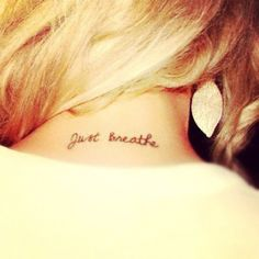 Sexy: Just Breathe Small Quote Tattoos for Girls - Black Small Quote. Dream Tattoos, Future Tattoos, Love Tattoos, Beautiful Tattoos, Body Art Tattoos, New Tattoos, Girl Tattoos, Tatoos, Tasteful Tattoos