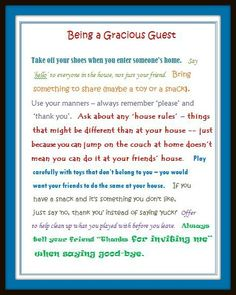 for Kids: Being a Helpful Host & a Gracious Guest Free printable that will help kids learn how to be a gracious guest during playdates!Free printable that will help kids learn how to be a gracious guest during playdates! Parenting Advice, Kids And Parenting, Teaching Kids, Kids Learning, Etiquette And Manners, Raising Kids, Social Skills, Life Skills, Along The Way