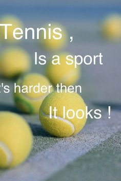 Yes!! Makes me so mad when people say oh tennis is nothing.. That's the point where you say I'd like to see you get out there and try