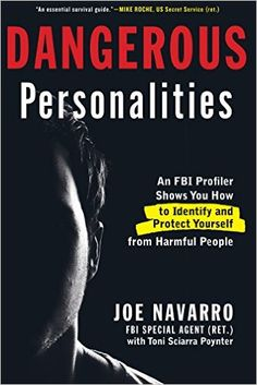 Dangerous Personalities: An FBI Profiler Shows You How to Identify and Protect Yourself from Harmful People - Kindle edition by Joe Navarro, Toni Sciarra Poynter. Health, Fitness & Dieting Kindle eBooks @ Amazon.com.