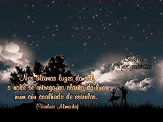 https://www.facebook.com/VerluciAlmeidaPoesias   <3  Nas últimas luzes do sol, a noite se entrega ao clarão da lua, num céu coalhado de estrelas. (Verluci Almeida)