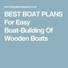 BEST BOAT PLANS For Easy Boat-Building Of Wooden Boats