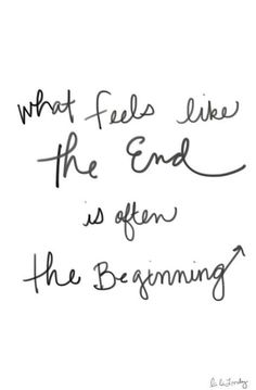 What feels like the end is often the beginning x