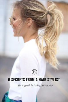 6 Secrets from a Stylist on Achieving Perfect Hair #theeverygirl #hair #messyponytail