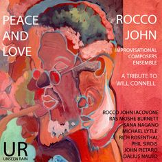 Rocco John New CD Peace And Love A Tribute To Will Connell  Upcoming AppearancesUpcoming Gigs:Feb 25 2017 with Amina Baraka and the Red Microphone 8:00 pm for the New Masses Nights series at Henry Winston HallMarch 18 2017-Rocco John Quartet-Caffe Vivaldi6:00-8:00 pmwith Chris Forbes-p Lucas McCrosson-b and Tom Cabrera-dApril 15 6:00-8:00 pm the Rocco John Quartet at the Caffe Vivaldi.May 1 thru May 4 2017-Filamonica Laudamo MessinaItaly. I have been commissioned to give a four day workshop…