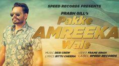 Pakke Amreeka Wale Song Lyrics – Prabh Gill & Desi Crew