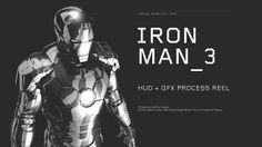 IRON MAN 3 : HUD + GFX PROCESS REEL. In late 2012 I joined forces with Cantina Creative to help deliver over 100 shots for IRON MAN 3.  Marv...
