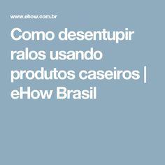 Como desentupir ralos usando produtos caseiros   eHow Brasil