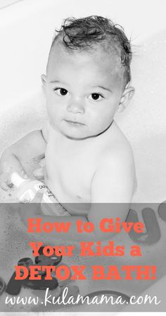 how to give your kids a detox bath from www.kulamama.com