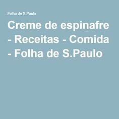 Creme de espinafre - Receitas - Comida - Folha de S.Paulo