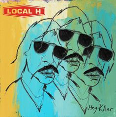 Album Art!, Local H - Hey, Killer (2015)  Source:...