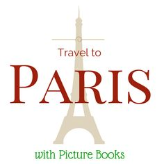Visit France from the comfort of your home through these delightful picture books about Paris!