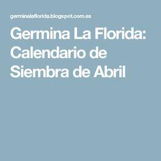 Germina La Florida: Calendario de Siembra de Abril