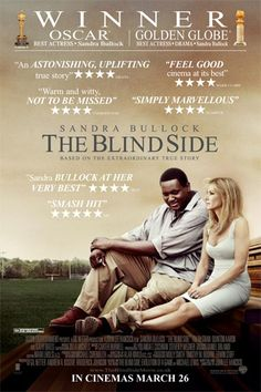 The Blind Side - Great feel-good movie. Based on a true story. I LOVE YOU QUINTON AARON
