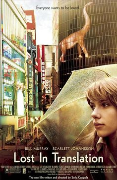 """Lost in Translation"" > 2003 > Directed by: Sofia Coppola > Comedy Drama / Psychological Drama / Comedy of Manners / Romantic Comedy"