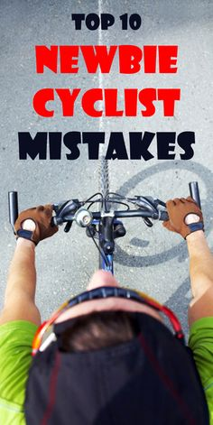 .TOP 10 NEWBIE CYCLIST MISTAKES. We took a look at the top ten common mistakes that people make when starting out cycling - some of these are included for safety's sake, some for comfort and some for fashion, but all of them we've seen befall people getting onto a bike and into cycling for the first time, or for the first time in years.