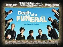 Death-at-a-funeral - This is a hilarious, NOT FAMILY FRIENDLY, movie. The American version is horrific, it tries to have fun at the basest levels. I didn't know that I could have fun at a funeral. M2