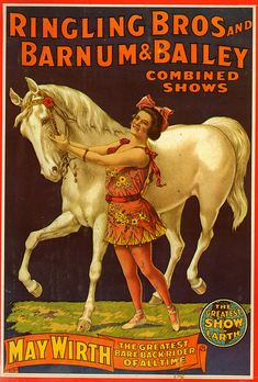 Enjoy the beauty of time gone by through a Vintage Ringling Bros, Barnum & Bailey Circus Poster. This lady circus performer and her white Old Posters, Vintage Circus Posters, Carnival Posters, Horse Posters, Retro Poster, Illustrations And Posters, Carnival Themes, Carnival Costumes, Old Circus