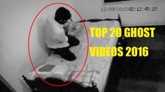 Top 20 Ghost Videos 2016 | Real Ghost Videos Caught On Tape | Scary Vide...