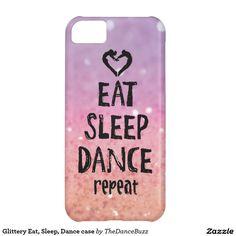 Glittery Eat, Sleep, Dance case iPhone 5C Covers