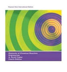 Elements of chemical reaction engineering H. Scott Fogler